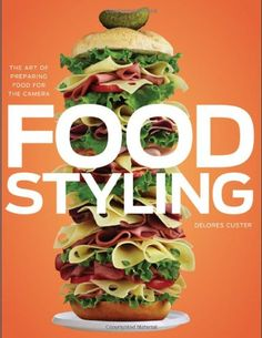 A huge textbook full of zillions of tips for food styling and photography | gimmesomelife.com