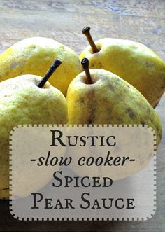 This rustic, spicy, pear sauce it absolutely easy and will make your house smell like sweet heaven!