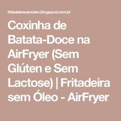 Coxinha de Batata-Doce na AirFryer (Sem Glúten e Sem Lactose) | Fritadeira sem Óleo - AirFryer