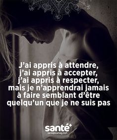 Jai appris à attendre, jai appris à accepter, jai appris à re. Sad Quotes, Words Quotes, Best Quotes, Inspirational Quotes, Sayings, The Words, Cool Words, Positive Attitude, Positive Quotes