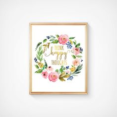 Think Happy Thoughts Art Print Inspirational Quote Printable Nursery Quote Gold Print Motivational Quote Nursery Floral Wall Art Home Decor by DariyPrintJulia on Etsy
