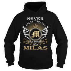 Never Underestimate The Power of a MILAS - Last Name, Surname T-Shirt