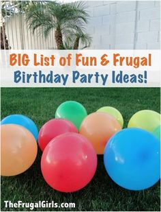 BIG List of Fun and Frugal Birthday Party Ideas!! ~ at TheFrugalGirls.com #birthday #parties