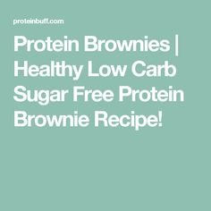 Protein Brownies | Healthy Low Carb Sugar Free Protein Brownie Recipe!