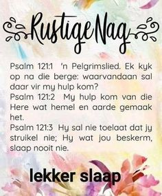 Psalm 121, Psalms, Prayer Quotes, Bible Verses Quotes, Afrikaanse Quotes, Good Night Blessings, Goeie Nag, Sleep Tight, Day Wishes