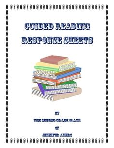 These Guided Reading Response Sheets were created with input from my second grade class after a discussion on what they were learning and how they ...