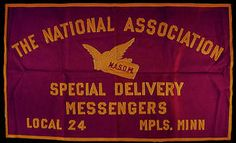 Employees find a collective voice and representation through their labor unions and associations. Membership is closely tied to one's professional identity, especially so in the sizable postal workforce with its great variety of jobs. This banner represents the National Association of Special Delivery Messengers' local branch 24 in Minneapolis, Minnesota.