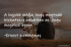 www.motivaloidezetek.hu/hemingway-idezetek/ Ernest Hemingway, Movie Posters, Movies, 2016 Movies, Film Poster, Films, Popcorn Posters, Film Books, Billboard