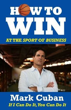 How to Win at the Sport of Business: If I Can Do It  You Can Do It: http://www.amazon.com/How-Win-Sport-Business-ebook/dp/B006AX6ONI/?tag=colcom08-20