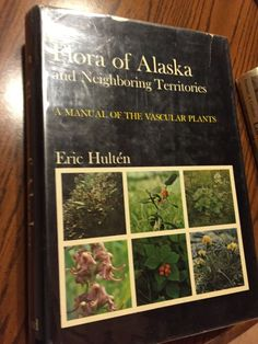 Flora of Alaska and Neighboring Territories : A Manual of the Vascular Plants...