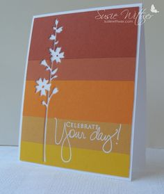 Saturday, August 24, 2013  Celebrate your day! - A Case Study Challenge | ombre effect. Adhere 5 strips of colored card stock to white cardstock. Memory Box die creates the negative die cut.  Remember to pop out the 2 tiny flower centers from the die. The sentiment is embossed in white. And that's all. card stock: crushed curry, more mustard, pumpkin pie, really rust, cajun craze (SU) ink: versamark stamps: signature greetings (PTI) die: hollyhock stem (Memory Box) other: white EP (SU)