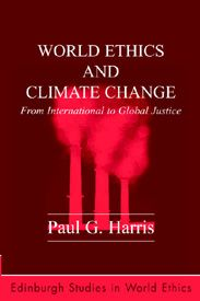 World Ethics and Climate Change: From International to Global Justice Paul G. Harris. Global warming and climate change present profound challenges, with scientific predictions of devastating impact in the coming decades, yet rich countries are doing little to address the problem and developing countries are becoming the largest source of the problem.  This book presents a serious and workable solution to climate change.