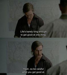 True Detective Matthew McConaughey as Det. Rust Cohle