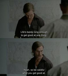 True Detective  Matthew McConaughey as Det. Rust Cohle
