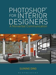 Photoshop for Interior Designers introduces step-by-step techniques for interior designers to successfully use Adobe Photoshop to visually communicate their design concept through graphic images and to illustrate design ideas through a visual thinking pro