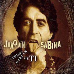Joaquin Sabina - Todos Hablan De Ti: Grandes Exitos