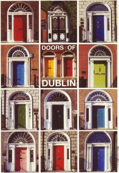 we saw amazing doors like this when we were in Dublin -- took a picture of the black and white one on the top row, it's one of the most famous