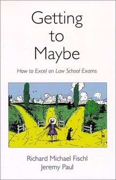 Getting To Maybe: How to Excel on Law School Exams, http://www.amazon.com/dp/0890897603/ref=cm_sw_r_pi_awd_HNKvsb0KKS8BZ