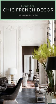 Style cues and ideas for nailing a chic, romantic French aesthetic in your home.