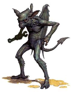 Gremlin- urban legend: evil faeries that love to dismantle aircraft. It was a story told by pilots in the Air Force to explain the random unexplainable problems and damages to the planes they piloted.