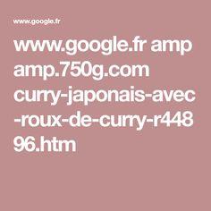 www.google.fr amp amp.750g.com curry-japonais-avec-roux-de-curry-r44896.htm