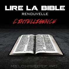 LIRE LA BIBLE RENOUVELLE L'INTELLIGENCE - EPISODE 1