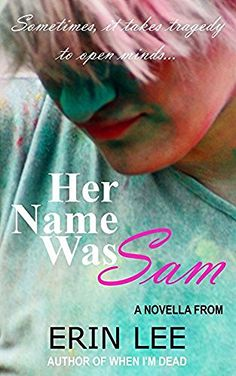Her Name Was Sam by Erin Lee, http://www.amazon.com/dp/B01KBVR2C6/ref=cm_sw_r_pi_dp_x_FoY6xbHD788MC