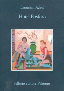 Leggere Libri Fuori Dal Coro : HOTEL BOSFORO Esmahan Aykol