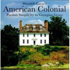 American Colonial: Puritan Simplicity to Georgian Grace