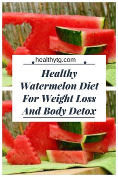 #watermelon #diet #weight #body detox