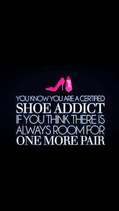 A true Shoe Addict. Because there is always room!!
