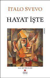Hayat İşte - Italo Svevo