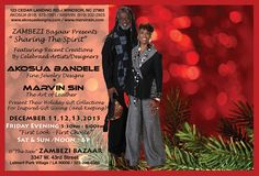 """ZAMBEZI BAZAAR – Presents """"Sharing the Creative Spirit"""" An Exhibition & Sale of Holiday Inspired Creations by AKOSUA BANDELE & MARVIN SIN   December 11-13, 2015  Friday night reception """"First Look, First Choice"""" 5:30 – 8pm  Derf Reklaw & Bobby Pierce Jazz Duet to be performing all Friday night All open and showing on Saturday & Sunday – Noon – 6pm  @Zambezi Bazaar – 3347 W. 43rd Street, Leimert Park Village Los Angeles, CA 90008 / 323-299-6383"""