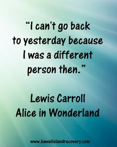 Great quote from Lewis Carroll  www.hawaiiislandrecovery.com