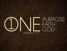 Philippians 1:27 Above all, you must live as citizens of heaven, conducting yourselves in a manner worthy of the Good News about Christ. Then, whether I come and see you again or only hear about you, I will know that you are standing together with one spirit and one purpose, fighting together for the faith, which is the Good News.