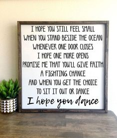 I hope you dance framed wood sign Lee Ann Womack, Diy Signs, Wall Signs, Kids Door Signs, Sign Quotes, Qoutes, Pallet Quotes, True Quotes, Quotations