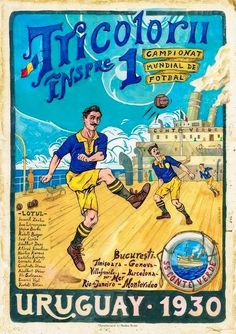 Romanian National Soccer Team, 1930 FIFA World Cup, Tricolorii, Nationala de… Football Design, Retro Football, Football Art, Football Program, Vintage Football, Montevideo, 1930 Fifa World Cup, Image Foot, Barcelona
