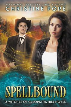 Spellbound (The Witches of Cleopatra Hill) by Christine Pope