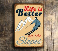 SKI SIGN Life is better on the slopes Vintage by ClassicMetalSigns