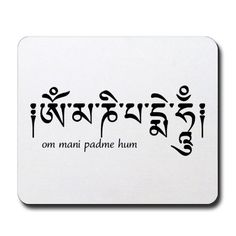 om mani padme hum, one of my favorite mantras (: