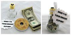 Creative Ways to Give Money - Graduation Money Gift Idea Creative Money Gifts, Cool Gifts, Diy Gifts, Unique Gifts, Gift Money, Money Gifting, Light Bulb Jar, Graduation Diy, Grad Gifts
