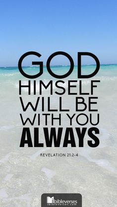 God will be with you always