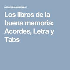 Los libros de la buena memoria: Acordes, Letra y Tabs