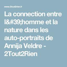 La connection entre l'homme et la nature dans les auto-portraits de Annija Veldre - 2Tout2Rien