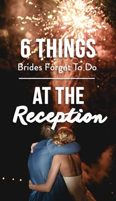 6 Things Brides Forget To Do At The Wedding Reception. Luckily, we're here to remind you about six things you should try to remember to do for a truly memorable reception.