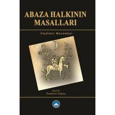 Abaza Halkının Masalları   KAFDAV Yayıncılık İşletmesi