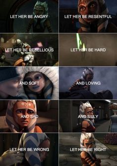 """This really describes Ahsoka's personality. Also, the picture which says """"Let her be wrong"""" is taken from the last episode of season 5, """"The wrong Jedi"""", and it makes me sad..."""