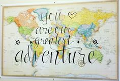 """You are our greatest adventure"" Baby Shower Decor Letters with Love Co. Map Hand lettered modern calligraphy"