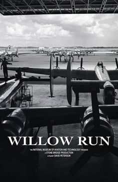 First poster design for willowrundocumentary.com Detroit Area, Epic Story, Ww2 Aircraft, American War, Nose Art, Ford Motor Company, National Museum, Documentary, Wwii