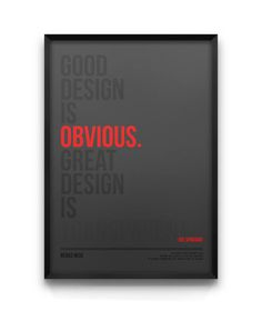 Good design is obvious, great design is TRANSPARENT.